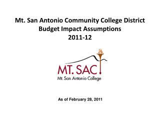 Mt. San Antonio Community College District Budget Impact Assumptions 2011-12