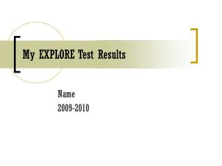 My EXPLORE Test Results