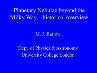 Planetary Nebulae beyond the  Milky Way � historical overview