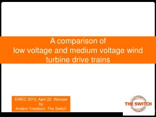 A comparison of  low voltage and medium voltage wind turbine drive trains