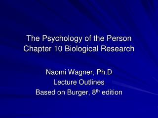 The Psychology of the Person Chapter 10 Biological Research