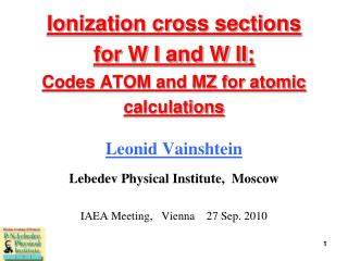 Ionization cross sections  for W I and W II; Codes ATOM and MZ for atomic calculations