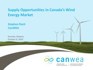 Supply Opportunities in Canada's Wind Energy Market Stephen Rach  CanWEA
