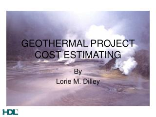 GEOTHERMAL PROJECT COST ESTIMATING