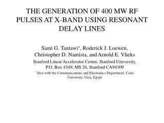 THE GENERATION OF 400 MW RF PULSES AT X-BAND USING RESONANT DELAY LINES