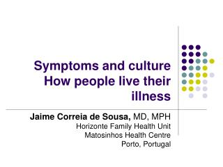 Symptoms and culture  How  people live their illness