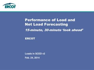 Performance of Load and  Net Load Forecasting  15-minute, 30-minute 'look ahead'