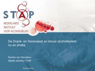 De Drank- en Horecawet en lokaal alcoholbeleid; nu en straks