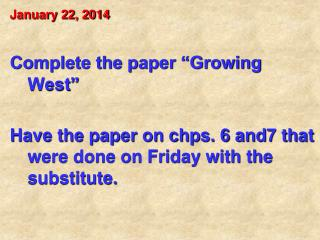 January 22, 2014 Complete the paper �Growing West�