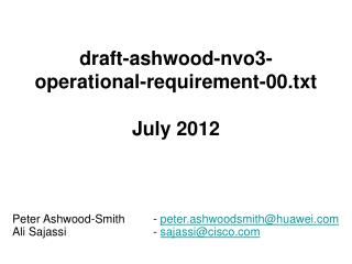 draft-ashwood-nvo3-operational-requirement-00.txt July 2012