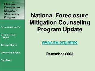 National Foreclosure Mitigation Counseling Program Update nw/nfmc December 2008