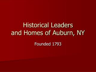 Historical Leaders  and Homes of Auburn, NY