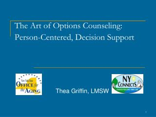 The Art of Options Counseling: Person-Centered, Decision Support