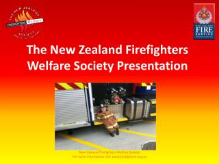 The New Zealand Firefighters Welfare Society Presentation