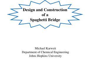 Design and Construction of a Spaghetti Bridge