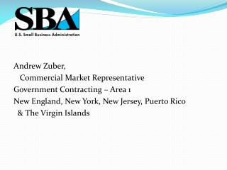 Andrew Zuber,     Commercial Market Representative Government Contracting – Area 1