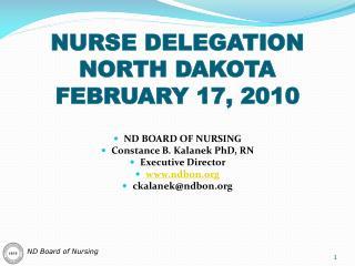 NURSE DELEGATION   NORTH DAKOTA FEBRUARY 17, 2010