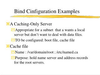 Bind Cinfiguration Examples