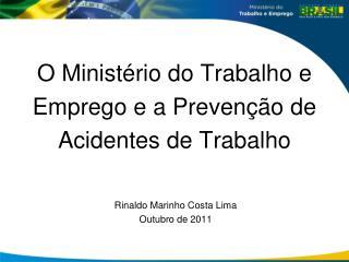O Ministério do Trabalho e Emprego e a Prevenção de Acidentes de Trabalho