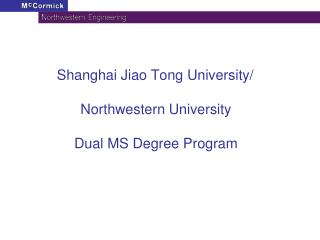 Shanghai Jiao Tong University/ Northwestern University Dual MS Degree Program