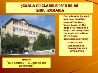 ŞCOALA CU CLASELE I-VIII NR 2 5 SIBIU , ROMANIA