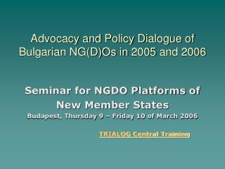 A dvocacy and  P olicy  D ialogue of  Bulgarian NG(D)Os in  2005  and 2006