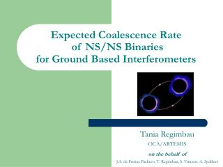 Expected Coalescence Rate  of NS/NS Binaries  for Ground Based Interferometers