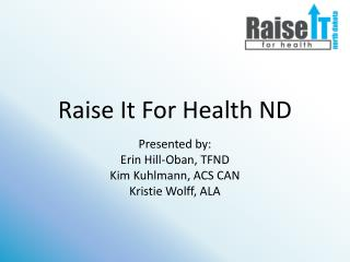 Raise It For Health ND