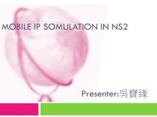 MOBILE IP SOMULATION IN NS2