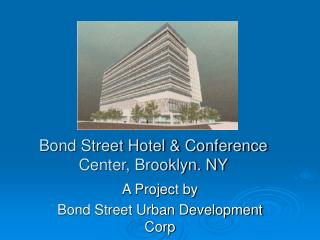 Bond Street Hotel & Conference Center, Brooklyn. NY
