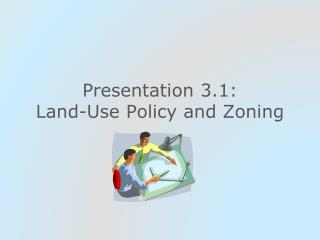 Presentation 3.1:  Land-Use Policy and Zoning
