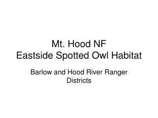 Mt. Hood NF  Eastside Spotted Owl Habitat