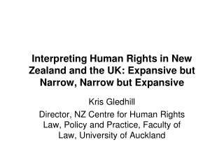 Interpreting Human Rights in New Zealand and the UK: Expansive but Narrow, Narrow but Expansive