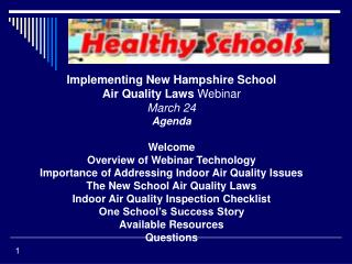 Implementing New Hampshire School  Air Quality Laws  Webinar March 24 Agenda Welcome