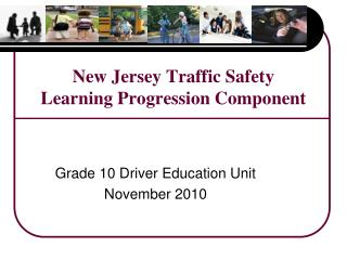 New Jersey Traffic Safety  Learning Progression Component