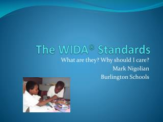 The WIDA  Standards