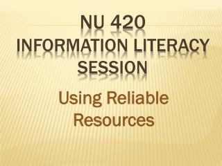 nU  420 Information Literacy session