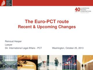 The Euro-PCT route Recent & Upcoming Changes