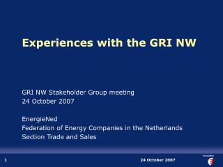 Experiences with the GRI NW
