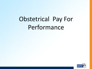 Obstetrical  Pay For Performance