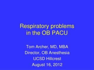 Respiratory problems  in the OB PACU