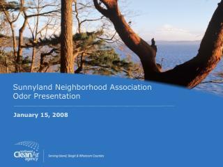 Sunnyland Neighborhood Association  Odor Presentation