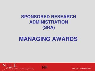 SPONSORED RESEARCH ADMINISTRATION  (SRA)