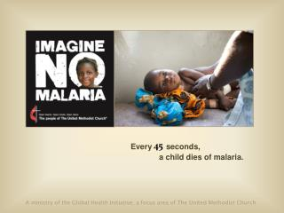 Every     seconds, a child dies of malaria.