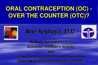 ORAL CONTRACEPTION (OC) - OVER THE COUNTER (OTC)?