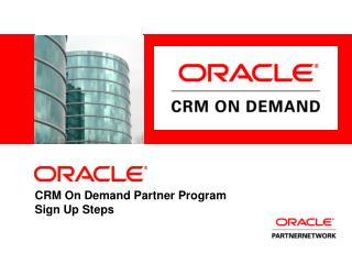 CRM On Demand Partner Program Sign Up Steps