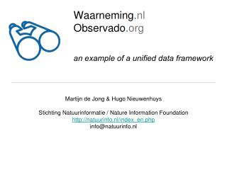 Waarneming . nl   Observado . org  an example of a unified data framework