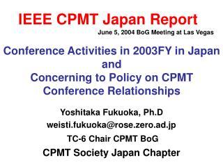 IEEE CPMT Japan Report