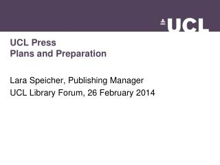 UCL Press Plans and Preparation