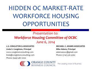 HIDDEN OC MARKET-RATE WORKFORCE HOUSING OPPORTUNITIES
